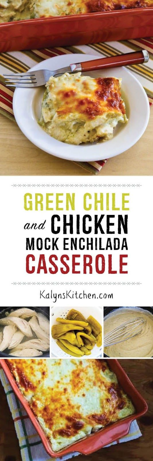 Green Chile and Chicken Mock Enchilada Casserole [found on KalynsKitchen.com]