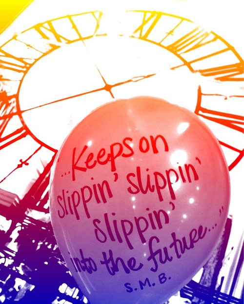 Steve Miller Band (age quote for birthday): write great words onto balloons with sharpie for personalized, interesting, and inexpensive.