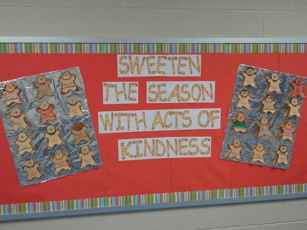 Holiday bulletin board...making this one but have counselors look out for good behavior/acts of kindess and report kind act and childs name to cookie sheet.