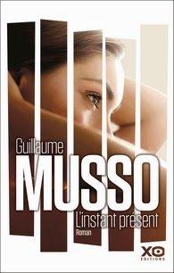 L'instant présent, Guillaume Musso ~ Le Bouquinovore