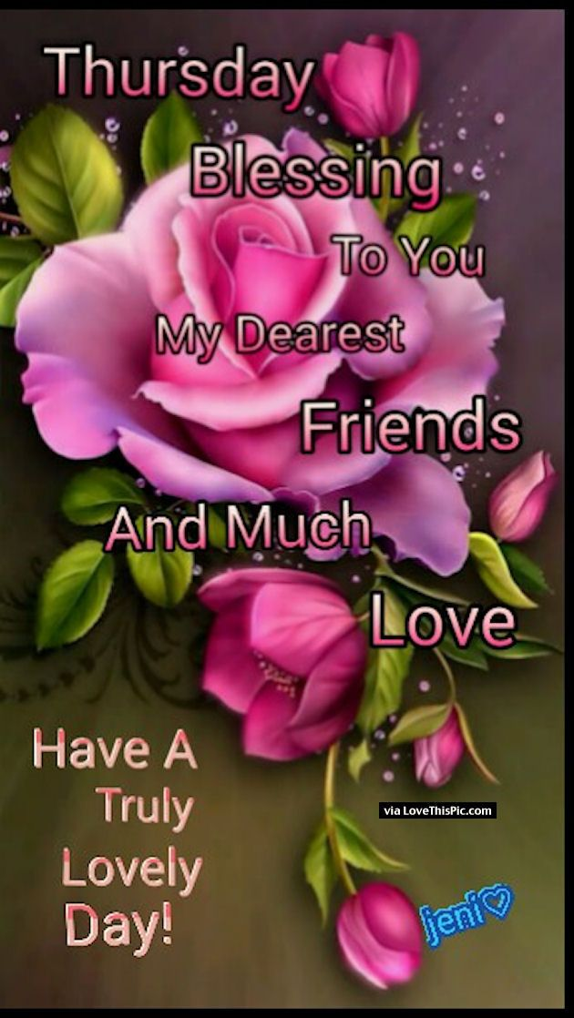 Good Morning My Beautiful Friend Quotes: Thursday Blessings To You My Dear Friend