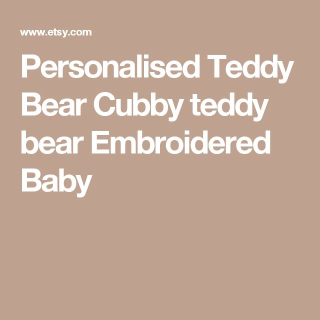Personalised Teddy Bear Cubby teddy bear Embroidered Baby