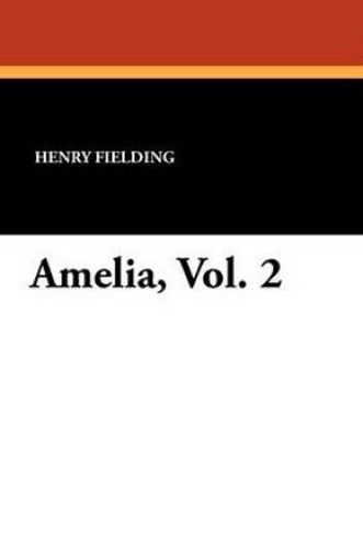 Amelia, Vol. 2, by Henry Fielding (Paperback)