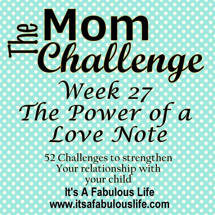 Week 27 of The Mom Challenge - The Power of a Love Note - ideas for encouraging open and honest communication with your kids Check out the other 26 weeks!!