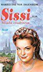 Sissi. Mladá císařovna by Marieluise von Ingenheim