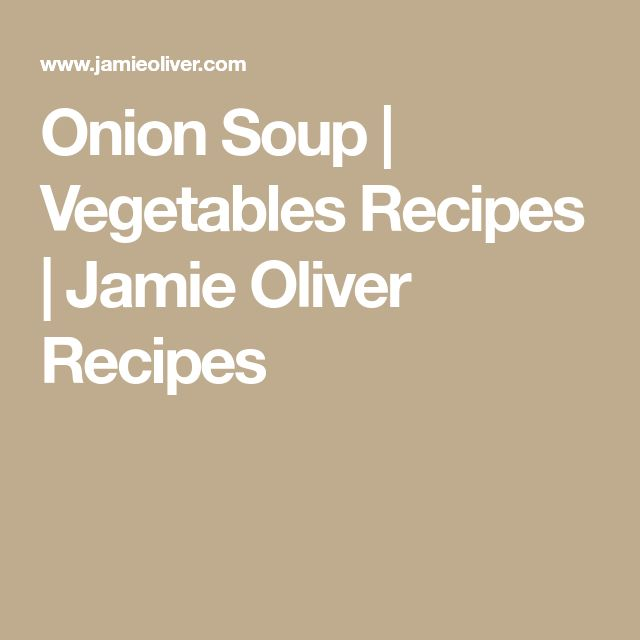 Onion Soup   Vegetables Recipes   Jamie Oliver Recipes
