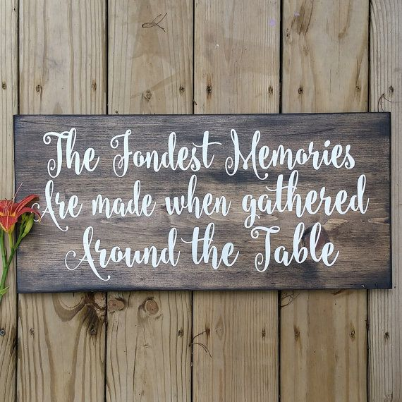 Vintage inspired sign, The fondest memories are made when gathered around the table, Rustic dining room sign, housewarming gift,Gallery wall
