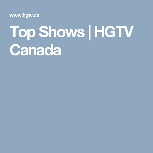 Top Shows | HGTV Canada