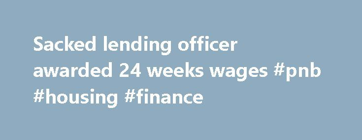 Sacked lending officer awarded 24 weeks wages #pnb #housing #finance http://finance.remmont.com/sacked-lending-officer-awarded-24-weeks-wages-pnb-housing-finance/  #aotea finance # File photo / NZ Herald By Heather McCracken A finance company lending officer has been awarded 24 weeks' wages and $8000 compensation after being unfairly dismissed from her job. The Employment Relations Authority ruled Karyn Taiapa was unjustifiably dismissed by Aotea Finance Limited (AFL) after the company…