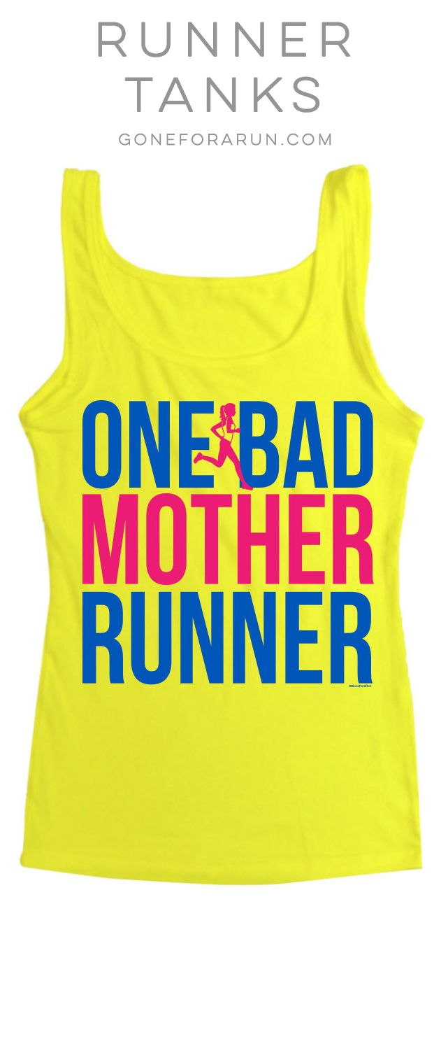 One Bad Mother Runner Tank Top. A great tee for any bad ass runner mom.