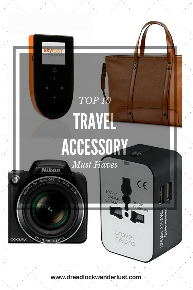 Need help deciding which travel accessories are essential while fulfilling your wanderlust? Well look no further. Here are our top 10 must haves for the savvy traveler.
