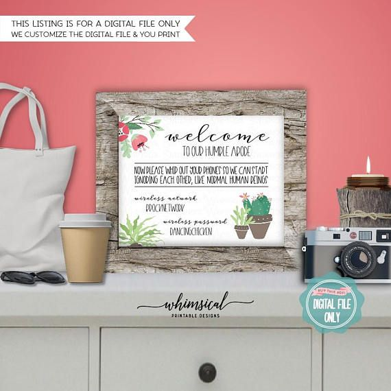 ** Please be sure to read ALL listing wording below **  WiFi Password Sign Cactus (Printable File Only) Cacti, Southwest, Wireless Password, Home Network, Log In, Funny Sign, Home Decor Sign   Help out your guests with a home wifi network & password sign! With funny wording and