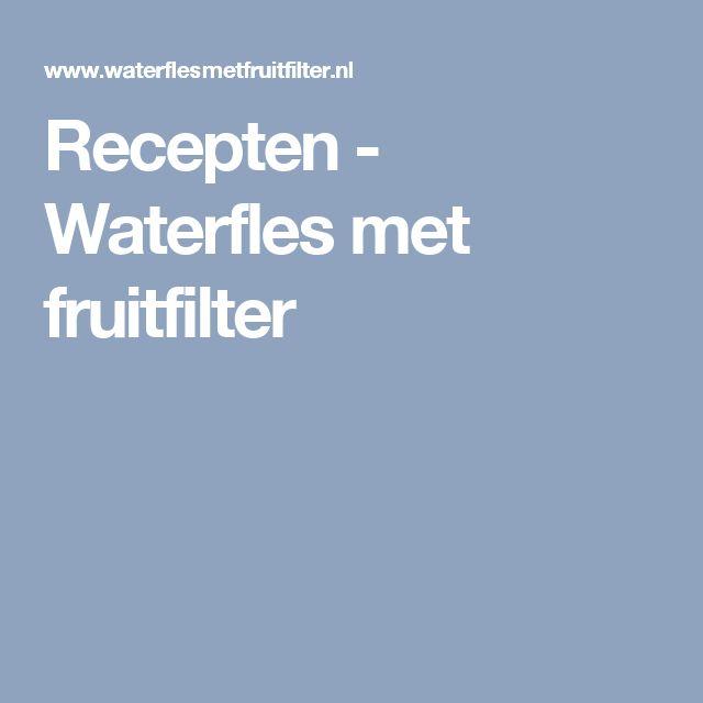 Recepten - Waterfles met fruitfilter