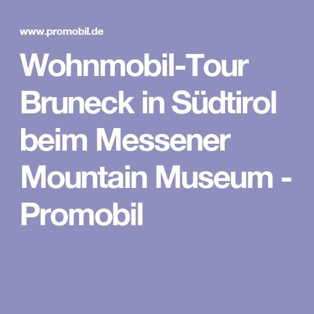 Wohnmobil-Tour Bruneck in Südtirol beim Messener Mountain Museum - Promobil