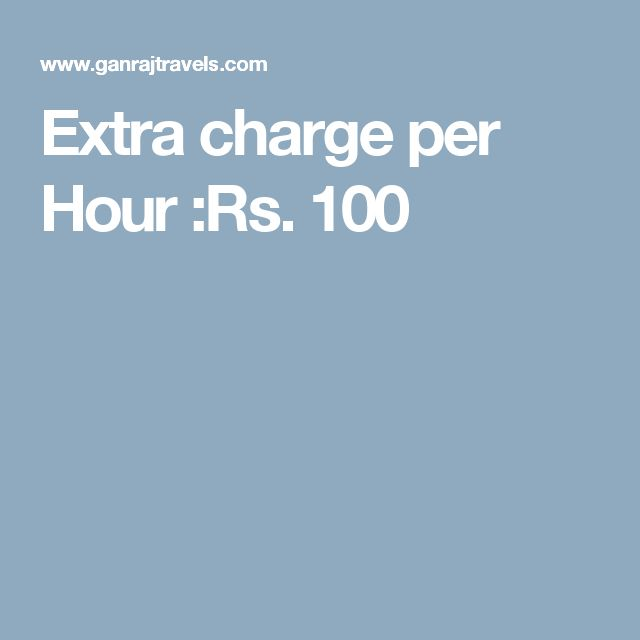 Extra charge per Hour :Rs. 100