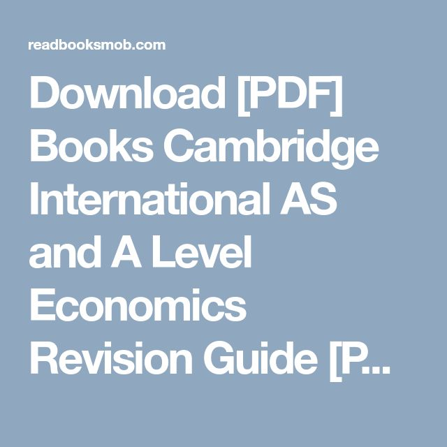 """Download [PDF] Books Cambridge International AS and A Level Economics Revision Guide [PDF] by Susan Grant Read Full Online """"Click Visit button"""" to access full FREE ebook"""
