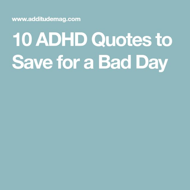 10 ADHD Quotes to Save for a Bad Day