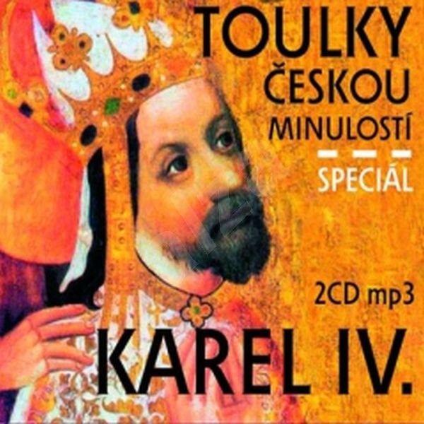 Toulky českou minulostí : Karel IV. Speciál - <a href='Josef Vesely-cat18854400.htm?p=807-3361'>Josef Veselý</a>