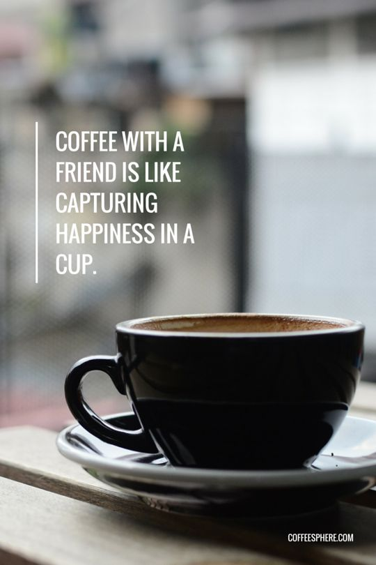 Coffee with a friend...priceless.