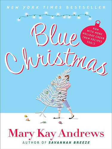 Mary Kay Andrews : Blue Christmas I met Ms. Andrews this summer on va-ca!