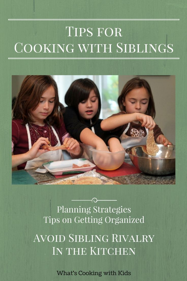 Cooking with Siblings - Tips for planning and organizing