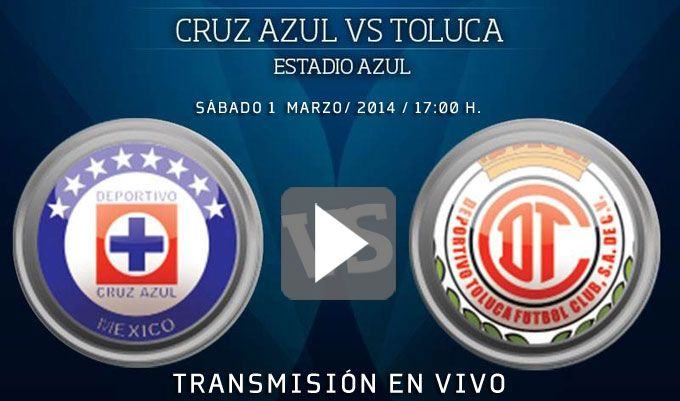 Links para ver el Cruz Azul vs Toluca en vivo, Clausura 2014