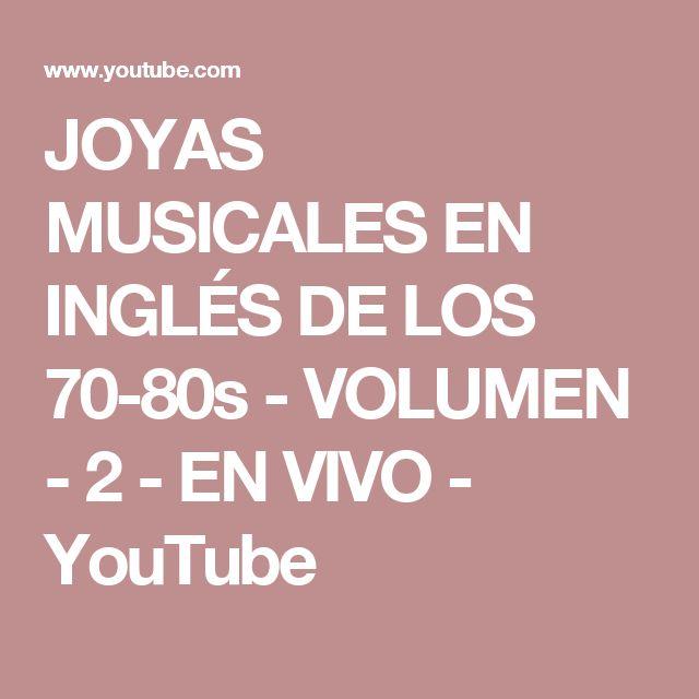JOYAS MUSICALES EN INGLÉS DE LOS 70-80s - VOLUMEN - 2   - EN VIVO - YouTube