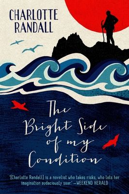 Finalist Fiction: The Bright Side of My Condition by Charlotte Randall