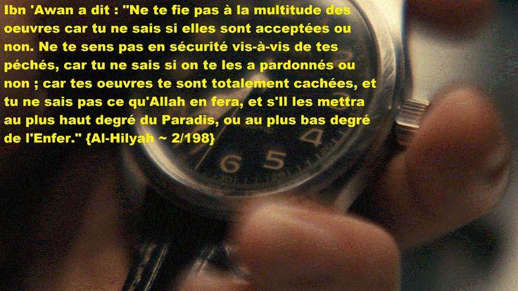 On demanda à 'Atâ As-Sulaymî :  « Pourquoi es-tu si triste ? »   Il dit : « Malheur à toi, la mort plane sur moi, la tombe sera ma demeure, la Résurrection sera mon lieu de rendez-vous, le pont de l'Enfer sera mon chemin et je ne sais ce que l'on fera de moi. »  Source: Sifah As-Safwah 3/327