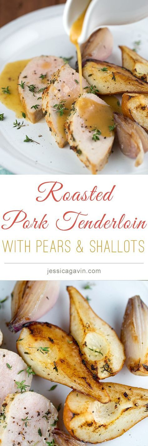 Savory pork tenderloin with pears and shallots is a simple, elegant and healthy feast! Roasted with fresh herbs and served with a delicious pear pan sauce. | jessicagavin.com