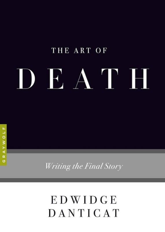 The Art of Death: Writing the Final Story by Edwidge Danticat [in Library Journal] | BookDragon