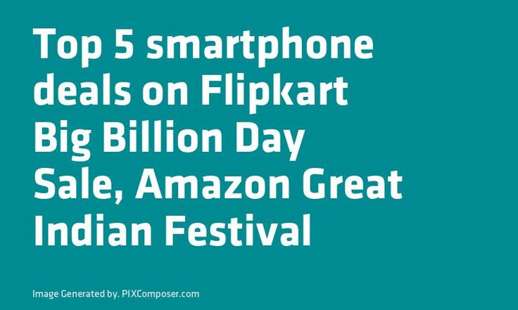Top 5 #Smartphone deals on Flipkart Big Billion Day #Sale #Amazon Great #Indian Festival