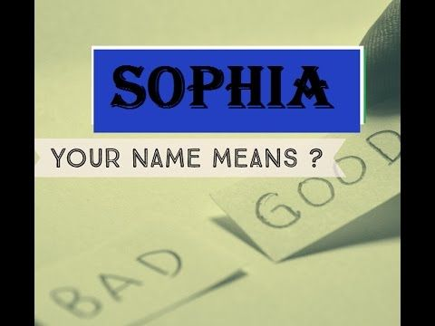 Who is Sophia ?  Name Meanings - Personality Traits - Insights