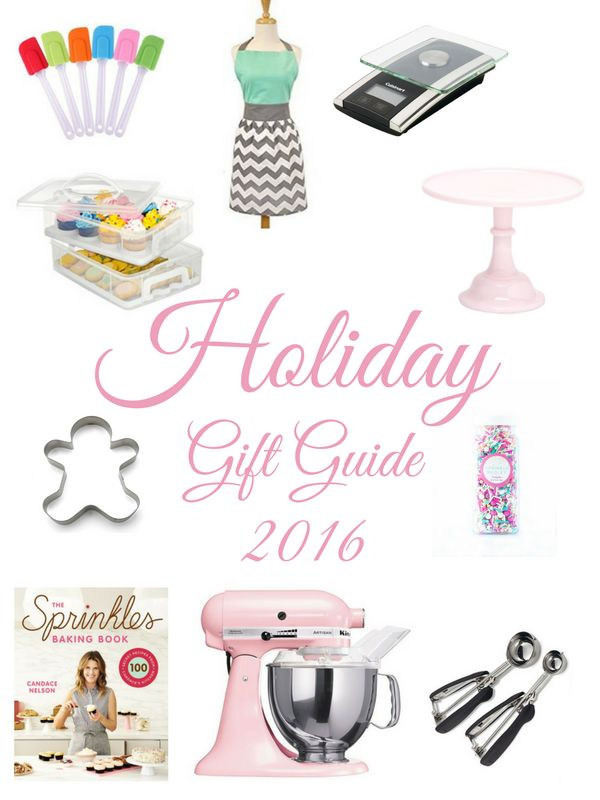 Bakers Holiday Gift Guide 2016 - Perfect gift ideas for any budget for those sweet bakers in your life !