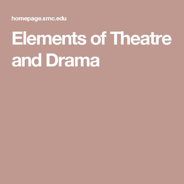 Elements of Theatre and Drama