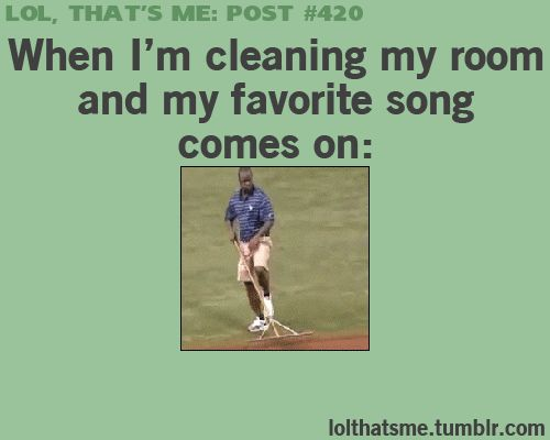Uh... YEAH!!!!  This is totally me.  Probably why it takes forever to get my house clean.