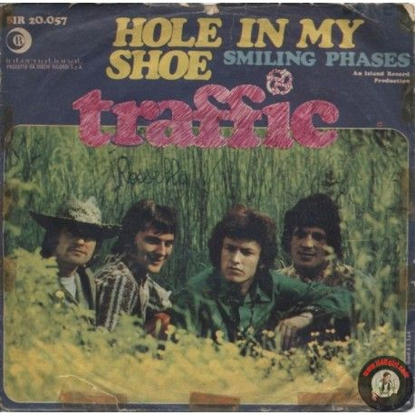 ARTISTA: TRAFFIC - LATO A: HOLE IN MY SHOE LATO B: SMILING PHASES