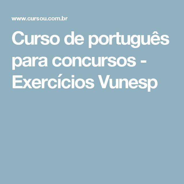Curso de português para concursos - Exercícios Vunesp