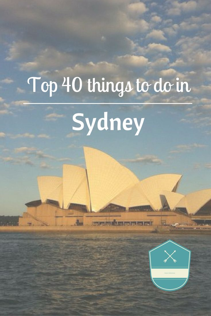 Top 40 things to do in Sydney, Australia. Including; activities, off the beaten path activities, interesting places to visit and restaurants.