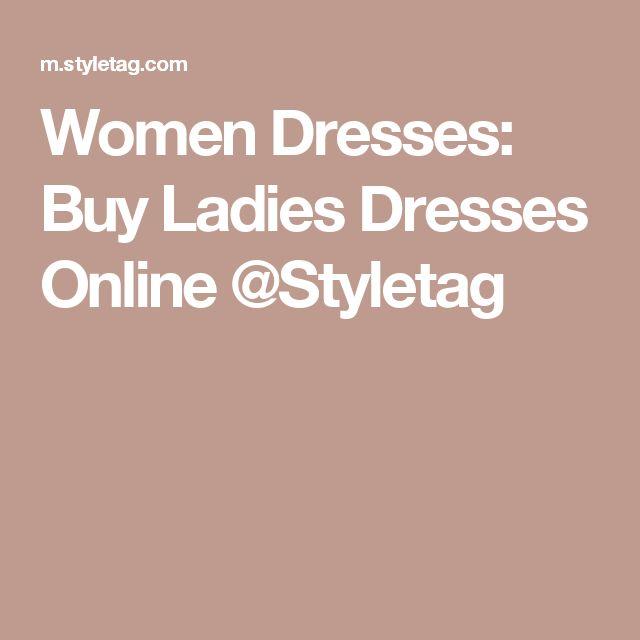 Women Dresses: Buy Ladies Dresses Online @Styletag