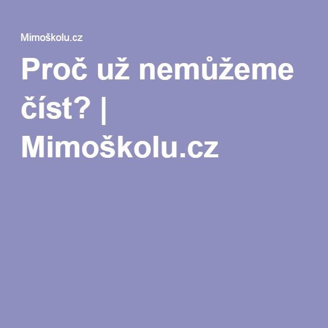 Proč už nemůžeme číst? | Mimoškolu.cz
