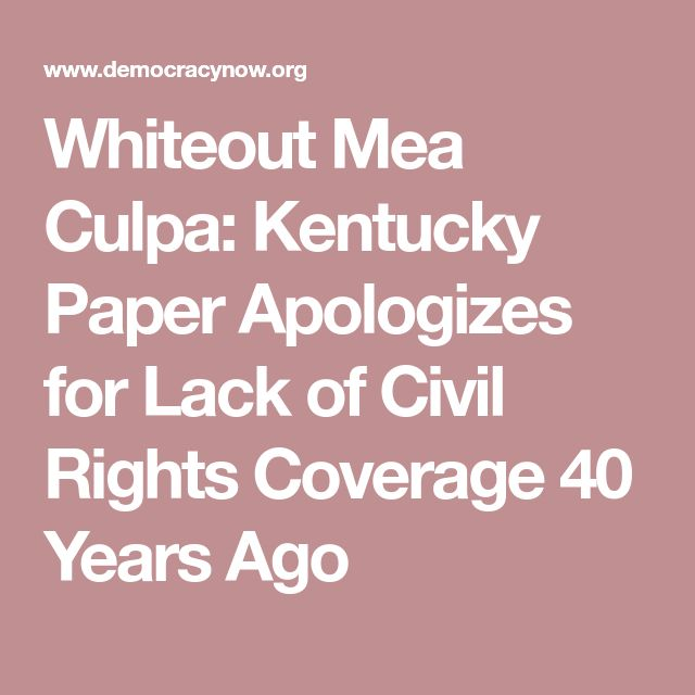 Whiteout Mea Culpa: Kentucky Paper Apologizes for Lack of Civil Rights Coverage 40 Years Ago