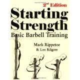 Starting Strength: Basic Barbell Training, 2nd Edition (Paperback)By Mark Rippetoe
