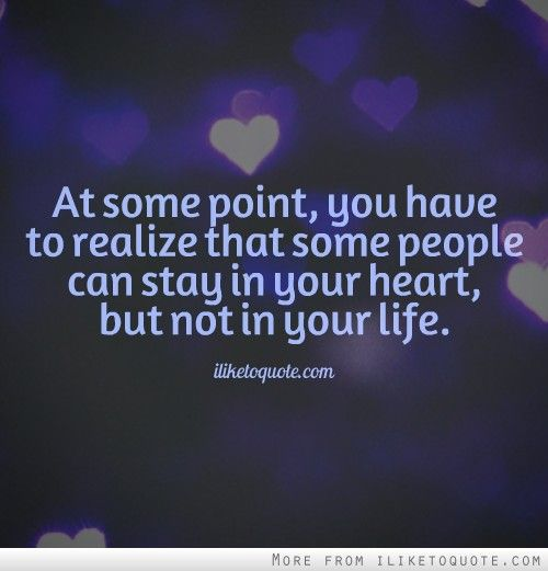 Quotes About A New Person In Your Life: At Some Point, You Have To Realize That Some People Can