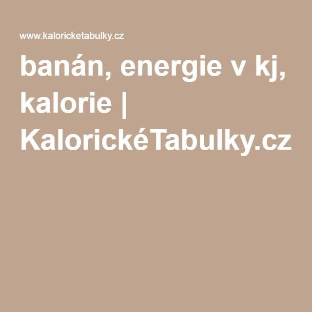 banán, energie v kj, kalorie | KalorickéTabulky.cz
