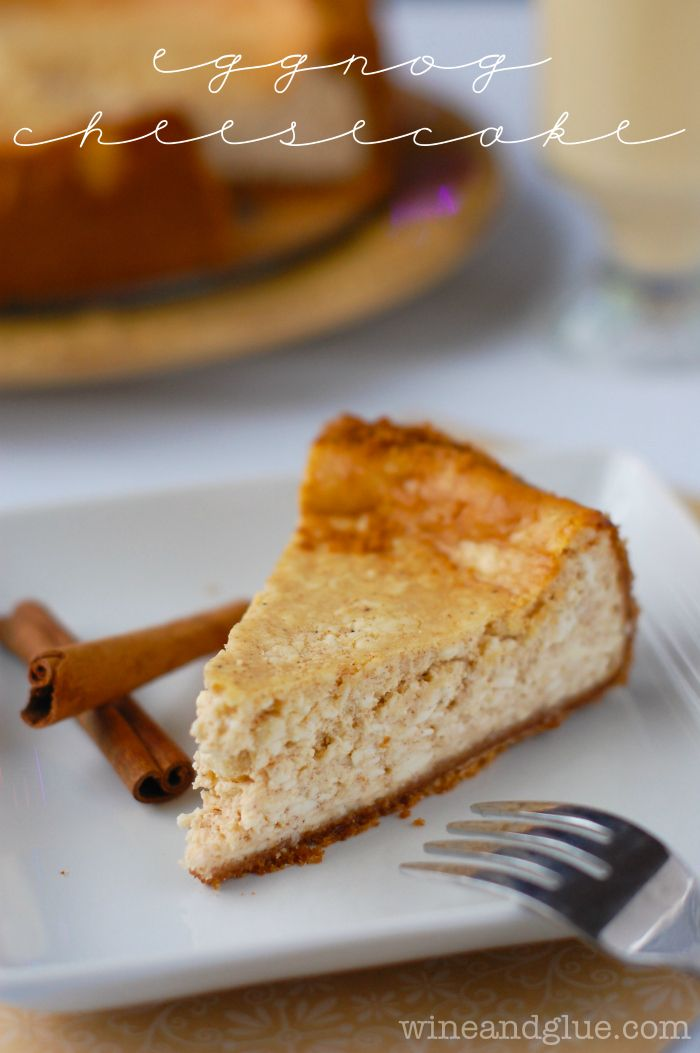Eggnog Cheesecake | www.wineandglue.com | Delicious Eggnog Cheesecake ...
