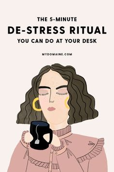 If you've ever felt overwhelmed or anxious at work, there is a simple way to find calm without leaving your desk. Here, yoga and meditation experts share five simple rituals you can do anywhere, anytime to find calm and stability, even amid the chaos of an office.