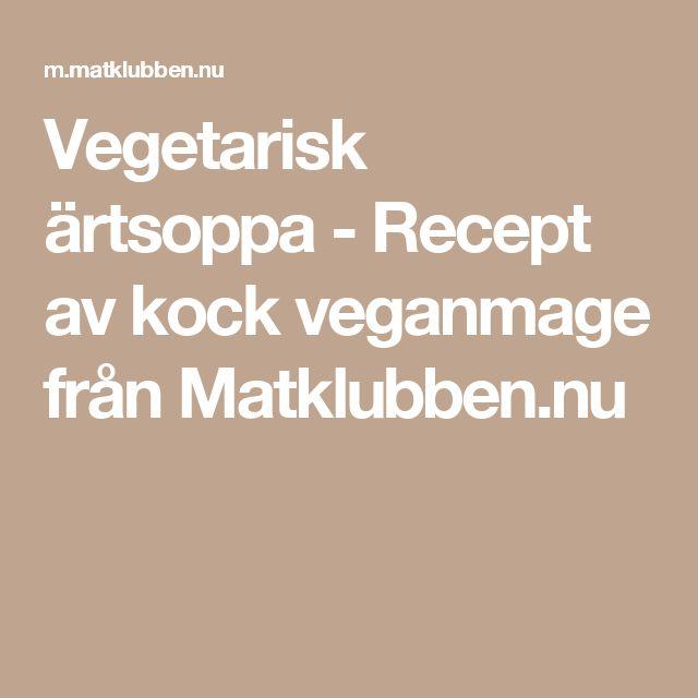 Vegetarisk ärtsoppa - Recept av kock veganmage från Matklubben.nu