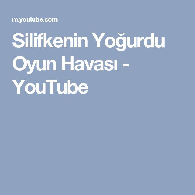 Silifkenin Yoğurdu Oyun Havası - YouTube