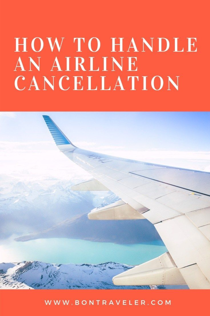 How To Handle An Airline Cancellation Bon Traveler Travel Book Airline Travel Inspiration